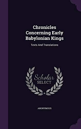 9781353974101: Chronicles Concerning Early Babylonian Kings: Texts And Translations