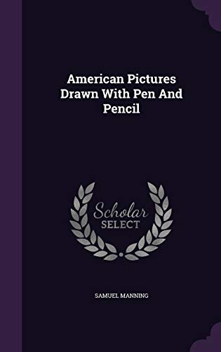 9781353982571: American Pictures Drawn With Pen And Pencil