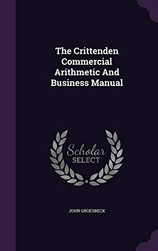 9781354063125: The Crittenden Commercial Arithmetic And Business Manual