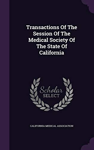 9781354076668: Transactions Of The Session Of The Medical Society Of The State Of California