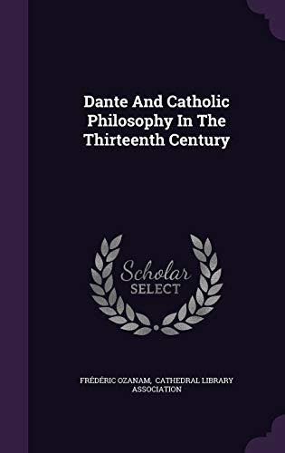 9781354084281: Dante And Catholic Philosophy In The Thirteenth Century