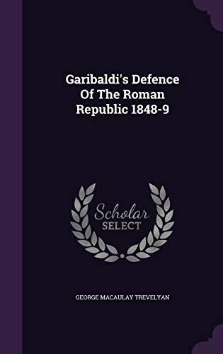 9781354161609: Garibaldi's Defence Of The Roman Republic 1848-9