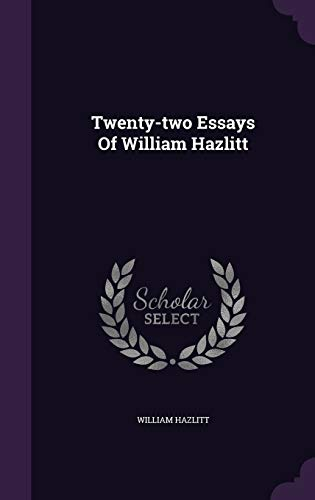 9781354219751: Twenty-two Essays Of William Hazlitt