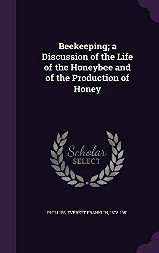 9781354260067: Beekeeping; A Discussion of the Life of the Honeybee and of the Production of Honey