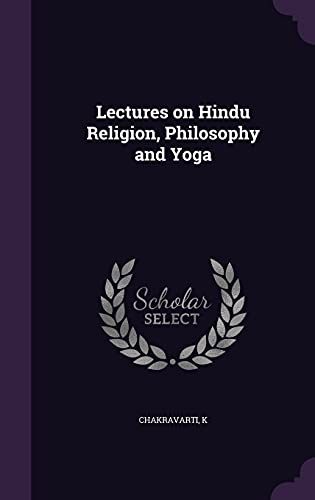 9781354269268: Lectures on Hindu Religion, Philosophy and Yoga