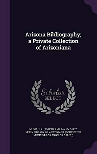 9781354271957: Arizona Bibliography; A Private Collection of Arizoniana