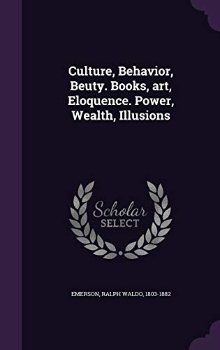 9781354273999: Culture, Behavior, Beuty. Books, art, Eloquence. Power, Wealth, Illusions