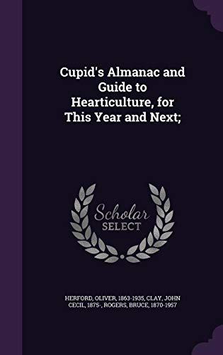 9781354274262: Cupid's Almanac and Guide to Hearticulture, for This Year and Next;