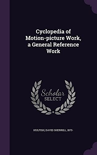 9781354275443: Cyclopedia of Motion-Picture Work, a General Reference Work