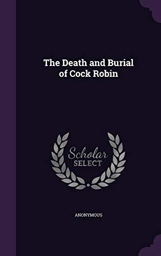 The Death and Burial of Cock Robin (Hardback)