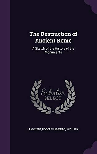 9781354283097: The Destruction of Ancient Rome: A Sketch of the History of the Monuments