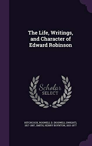 9781354290170: The Life, Writings, and Character of Edward Robinson