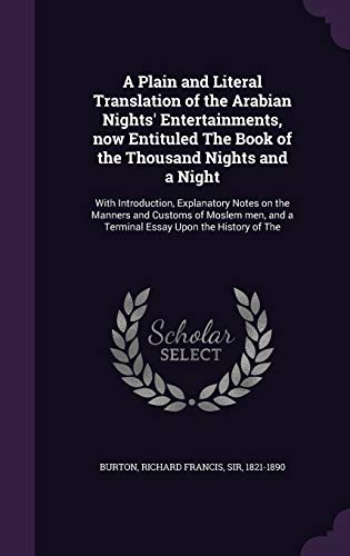 9781354308455: A Plain and Literal Translation of the Arabian Nights' Entertainments, now Entituled The Book of the Thousand Nights and a Night: With Introduction, ... and a Terminal Essay Upon the History of The