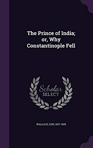 9781354326022: The Prince of India; Or, Why Constantinople Fell
