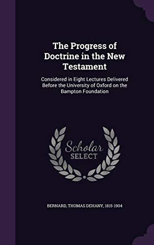9781354327296: The Progress of Doctrine in the New Testament: Considered in Eight Lectures Delivered Before the University of Oxford on the Bampton Foundation