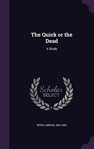 9781354338070: The Quick or the Dead: A Study
