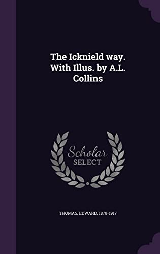 9781354344873: The Icknield Way. with Illus. by A.L. Collins