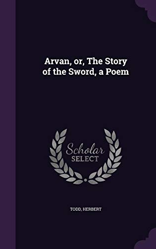 9781354347324: Arvan, Or, the Story of the Sword, a Poem