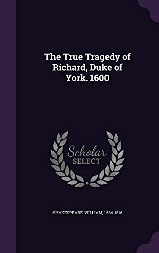 9781354371282: The True Tragedy of Richard, Duke of York. 1600