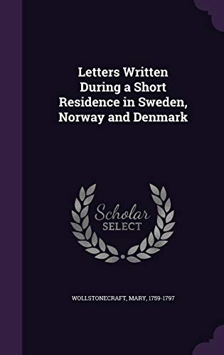 9781354383223: Letters Written During a Short Residence in Sweden, Norway and Denmark