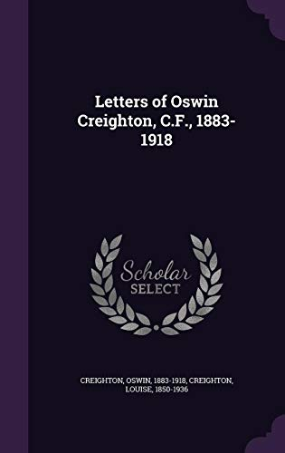 9781354385913: Letters of Oswin Creighton, C.F., 1883-1918