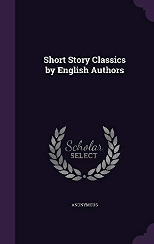 Short Story Classics by English Authors