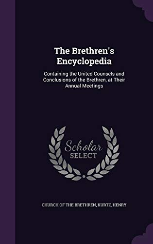 9781354400586: The Brethren's Encyclopedia: Containing the United Counsels and Conclusions of the Brethren, at Their Annual Meetings