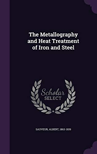 9781354403945: The Metallography and Heat Treatment of Iron and Steel
