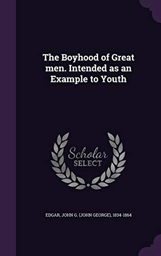 9781354410202: The Boyhood of Great Men. Intended as an Example to Youth