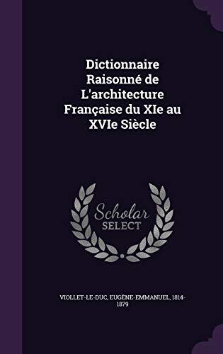 9781354411605: Dictionnaire Raisonne de L'Architecture Francaise Du XIE Au Xvie Siecle