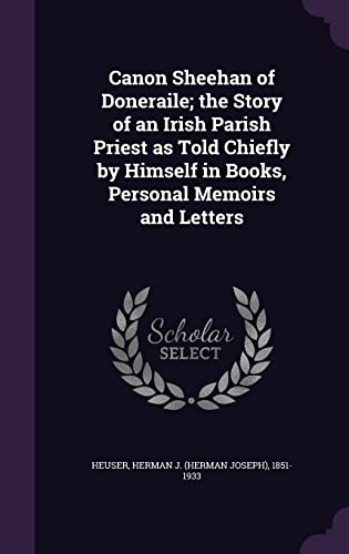 9781354420225: Canon Sheehan of Doneraile; The Story of an Irish Parish Priest as Told Chiefly by Himself in Books, Personal Memoirs and Letters