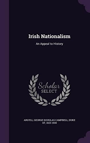 Irish Nationalism: An Appeal to History (Hardback)