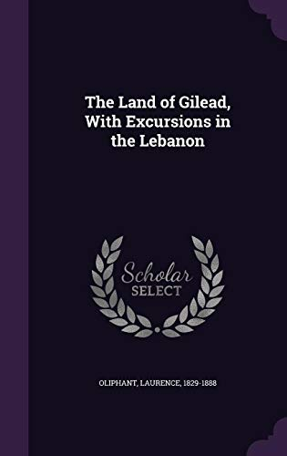 9781354423097: The Land of Gilead, with Excursions in the Lebanon