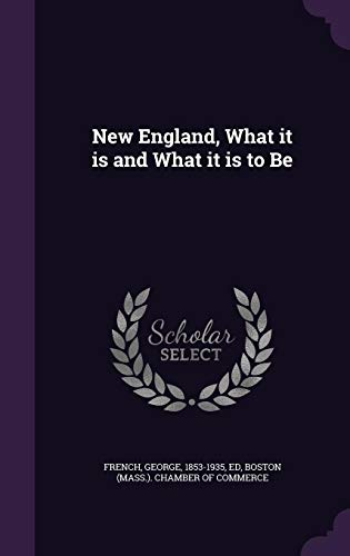 9781354426708: New England, What It Is and What It Is to Be