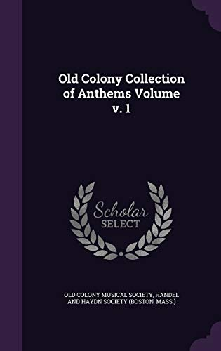 9781354444443: Old Colony Collection of Anthems Volume v. 1