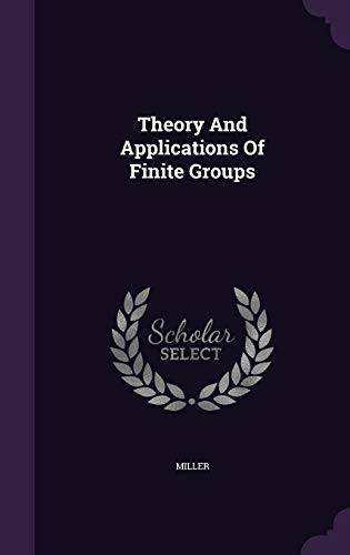 9781354463796: Theory and Applications of Finite Groups