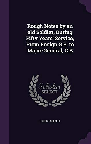 9781354478097: Rough Notes by an Old Soldier, During Fifty
