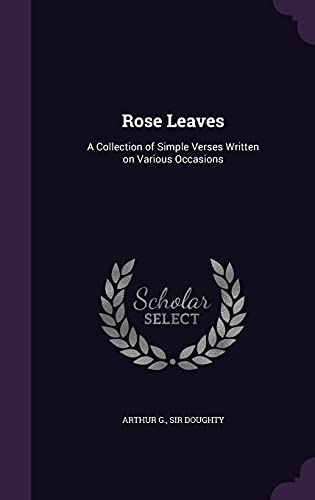 9781354488171: Rose Leaves: A Collection of Simple Verses Written on Various Occasions