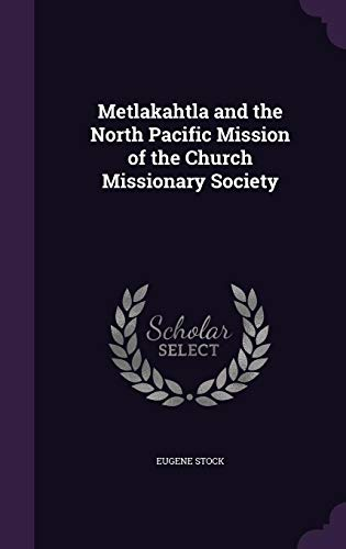 9781354491430: Metlakahtla and the North Pacific Mission of the Church Missionary Society