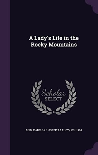 9781354500873: A Lady's Life in the Rocky Mountains