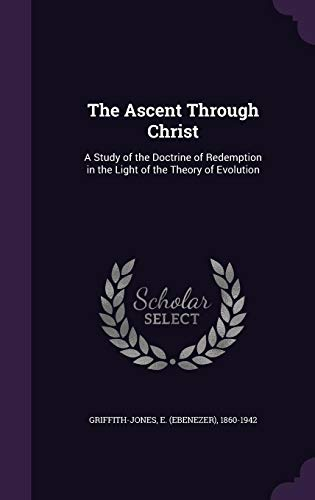 9781354500965: The Ascent Through Christ: A Study of the Doctrine of Redemption in the Light of the Theory of Evolution