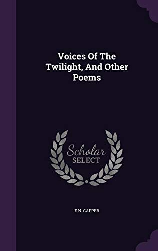 9781354501467: Voices Of The Twilight, And Other Poems