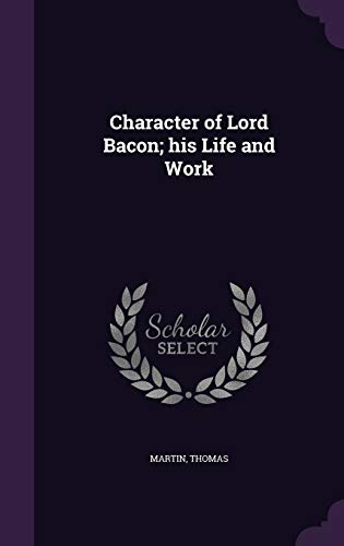 9781354508862: Character of Lord Bacon; His Life and Work