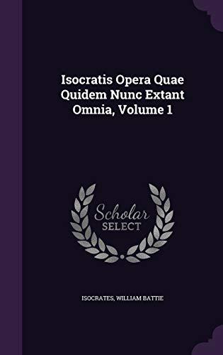 Isocratis Opera Quae Quidem Nunc Extant Omnia,: William Battie