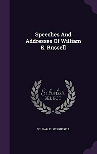 9781354524510: Speeches and Addresses of William E. Russell