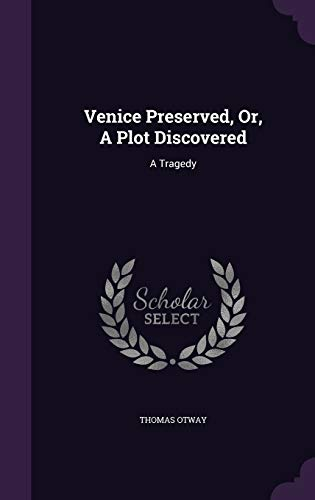 9781354524787: Venice Preserved, Or, A Plot Discovered: A Tragedy