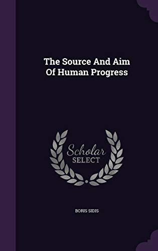 9781354525661: The Source and Aim of Human Progress