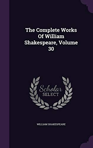 9781354526149: The Complete Works of William Shakespeare, Volume 30