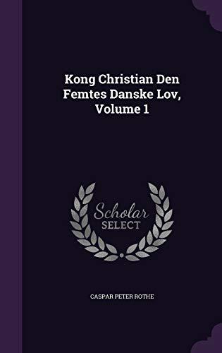 Kong Christian Den Femtes Danske Lov, Volume: Rothe, Caspar Peter