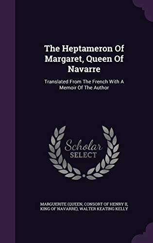 9781354530931: The Heptameron of Margaret, Queen of Navarre: Translated from the French with a Memoir of the Author